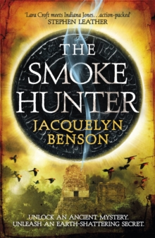 The Smoke Hunter : A Gripping Adventure Thriller Unlocking an Earth-Shattering Secret, Paperback Book