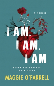 I am, I am, I am: Seventeen Brushes with Death, Hardback Book