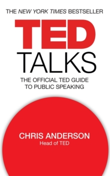 TED Talks : The Official TED Guide to Public Speaking, Paperback Book
