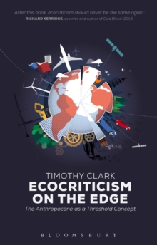 Ecocriticism on the Edge : The Anthropocene as a Threshold Concept, Paperback Book