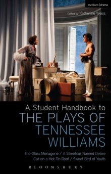 A Student Handbook to the Plays of Tennessee Williams : The Glass Menagerie; A Streetcar Named Desire; Cat on a Hot Tin Roof; Sweet Bird of Youth, Paperback Book