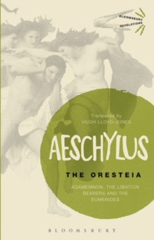 The Oresteia : Agamemnon, the Libation Bearers and the Eumenides, Paperback Book