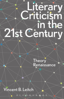 Literary Criticism in the 21st Century : Theory Renaissance, Paperback Book