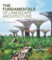 The Fundamentals of Landscape Architecture, Paperback Book