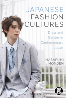 Japanese Fashion Cultures : Dress and Gender in Contemporary Japan, Paperback Book