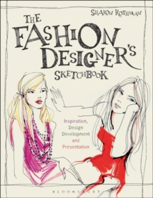 The Fashion Designer's Sketchbook : Inspiration, Design Development and Presentation, Paperback Book