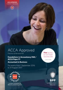 FIA Foundations of Accountant in Business FAB (ACCA F1) : Practice and Revision Kit, Paperback Book