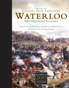 Waterloo : The Decisive Victory, Hardback Book