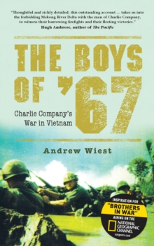 The Boys of '67 : Charlie Company's War in Vietnam, Paperback Book