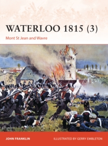 Waterloo 1815 : Mont St Jean and Wavre Volume 3, Paperback Book