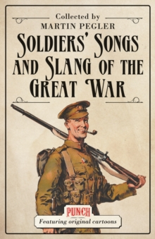 Soldiers' Songs and Slang of the Great War, Paperback Book
