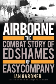 Airborne : The Combat Story of Ed Shames of Easy Company, Hardback Book