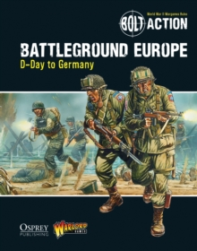 Bolt Action: Battleground Europe : D-Day to Germany, Paperback Book