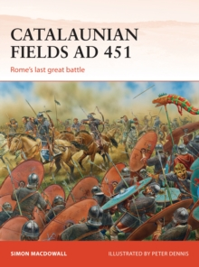 Catalaunian Fields AD 451 : Rome's Last Great Battle, Paperback Book