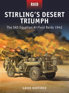 Stirling's Desert Triumph : The SAS Egyptian Airfield Raids 1942, Paperback Book