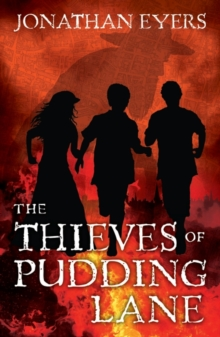The Thieves of Pudding Lane : A Story of the Great Fire of London, Paperback Book
