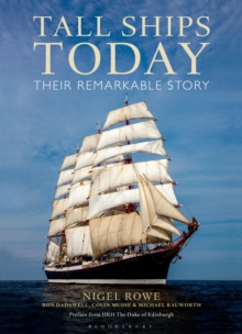 Tall Ships Today : Their remarkable story, Hardback Book