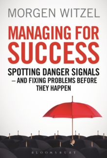 Managing for Success : Spotting Danger Signals - and Fixing Problems Before They Happen, Hardback Book