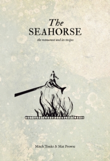 The Seahorse : the restaurant and its recipes, Hardback Book