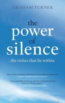 The Power of Silence : The Riches That Lie within, Paperback Book