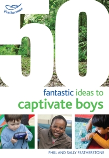 50 Fantastic Ideas to Captivate Boys, Paperback Book