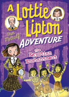 The Egyptian Enchantment A Lottie Lipton Adventure, Paperback Book