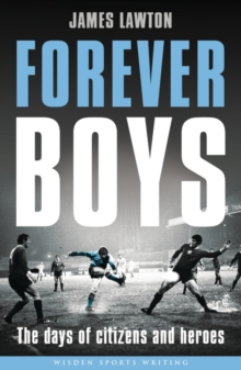 Forever Boys : The Days of Citizens and Heroes, Paperback Book