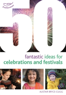 50 Fantastic Ideas for Celebrations and Festivals, Paperback Book