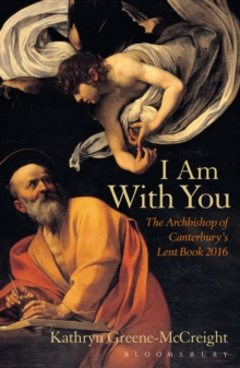 I Am With You : The Archbishop of Canterbury's Lent Book 2016, Paperback Book