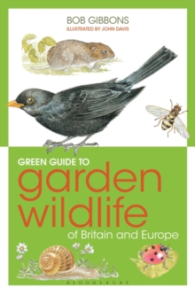 Green Guide to Garden Wildlife of Britain and Europe, Paperback Book