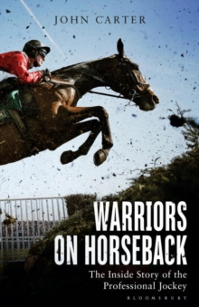 Warriors on Horseback : The Inside Story of the Professional Jockey, Paperback Book