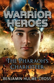Warrior Heroes: The Pharaoh's Charioteer, Paperback Book