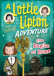 The Eagle of Rome A Lottie Lipton Adventure, Paperback Book