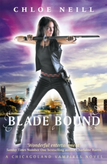 Blade Bound : A Chicagoland Vampires Novel, Paperback Book