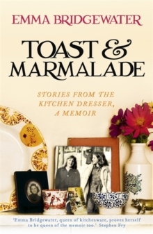 Toast & Marmalade : Stories from the Kitchen Dresser, A Memoir, Paperback Book
