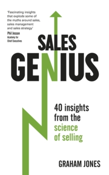 Sales Genius : 40 Insights from the Science of Selling, Paperback Book