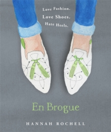 En Brogue: Love Fashion. Love Shoes. Hate Heels : A Girl's Guide to Flat Shoes and How to Wear Them with Style, Hardback Book