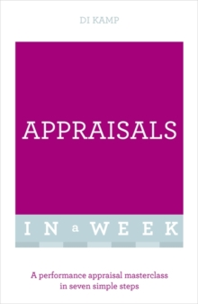 Appraisals in a Week : A Performance Appraisal Masterclass in Seven Simple Steps, Paperback Book