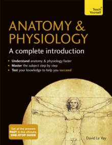 Anatomy & Physiology: A Complete Introduction: Teach Yourself, Paperback Book