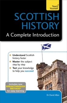 Scottish History: A Complete Introduction: Teach Yourself, Paperback Book
