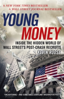 Young Money : Inside the Hidden World of Wall Street's Post-Crash Recruits, Paperback Book