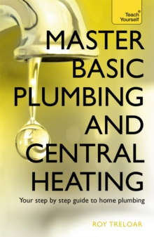 Master Basic Plumbing and Central Heating: Teach Yourself, Paperback Book