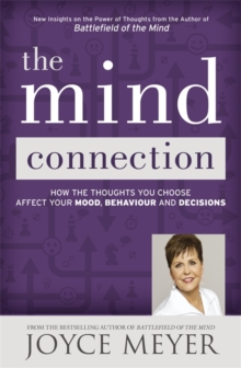 The Mind Connection : How the Thoughts You Choose Affect Your Mood, Behavior, and Decisions, Paperback Book