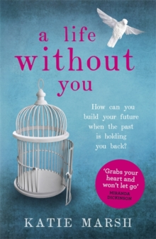 A Life Without You: An addictive and emotional story of love and family secrets, Paperback Book