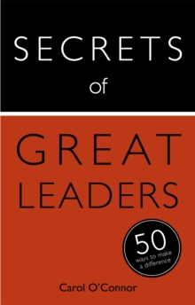 Secrets of Great Leaders: 50 Ways to Make a Difference, Paperback Book
