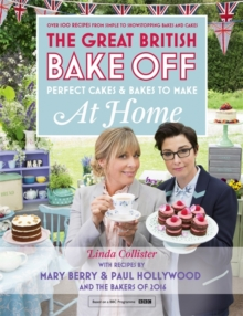 Great British Bake Off - Perfect Cakes & Bakes to Make at Home : Official Tie-in to the 2016 Series, Hardback Book