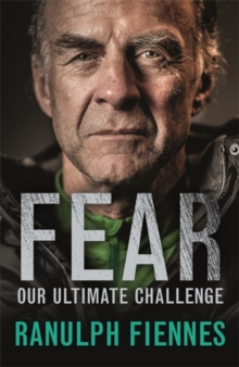 Fear : Our Ultimate Challenge, Hardback Book