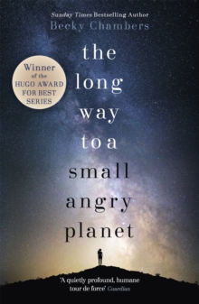 The Long Way to a Small, Angry Planet : Wayfarers 1, Paperback Book