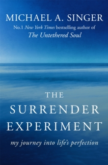 The Surrender Experiment : My Journey into Life's Perfection, Paperback Book