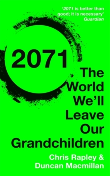 2071 : The World We'll Leave Our Grandchildren, Paperback Book